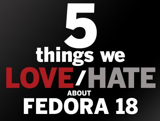 In Pictures: 5 things we love about Fedora 18 / 5 things we hate