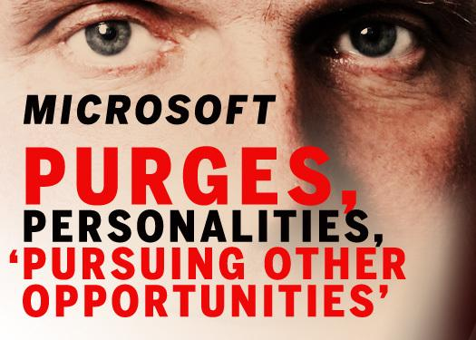 In Pictures: Microsoft. Purges, personalities, 'pursuing other opportunities'