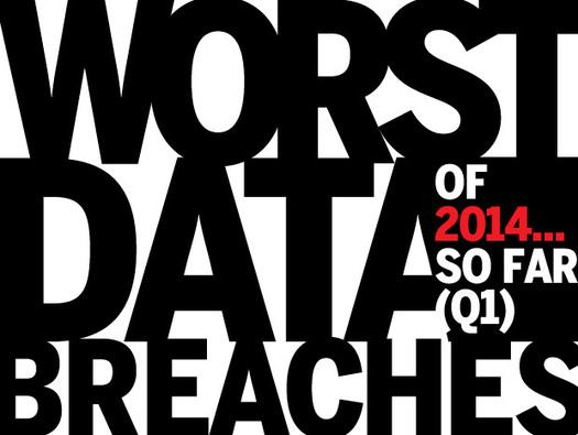 In Pictures: The worst data breaches of 2014… so far (Q1)