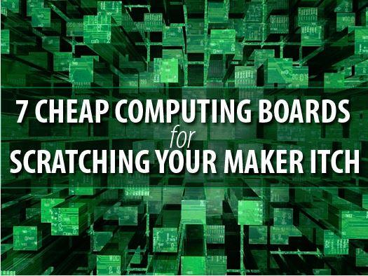 In Pictures: 7 cheap computing boards for scratching your maker itch