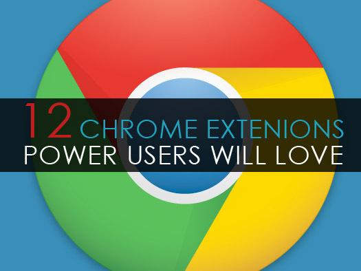 In Pictures: 12 Chrome extensions power users will love