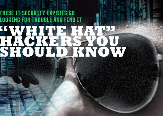 "12 ""White Hat"" hackers you should know"