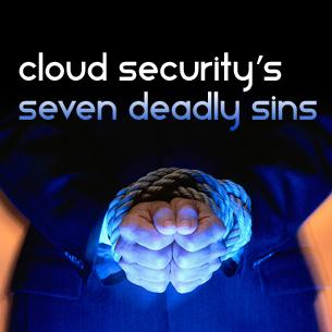 Seven deadly sins of cloud security
