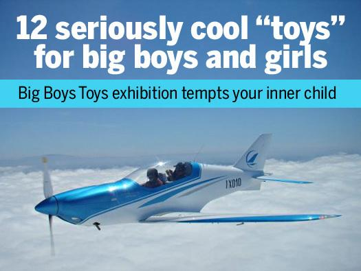 "In Pictures: 12 seriously cool ""toys"" for big boys and girls"