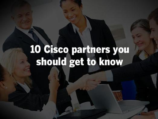 In Pictures: 10 Cisco partners you should get to know