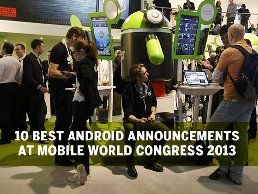 In Pictures: 10 best Android announcements at Mobile World Congress 2013