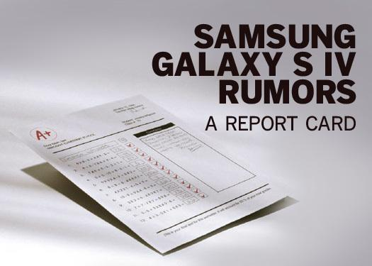 In Pictures: Samsung Galaxy S IV rumors. A report card