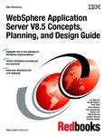 Redbook - WebSphere Application Server V8.5 Concepts, Planning, and Design Guide